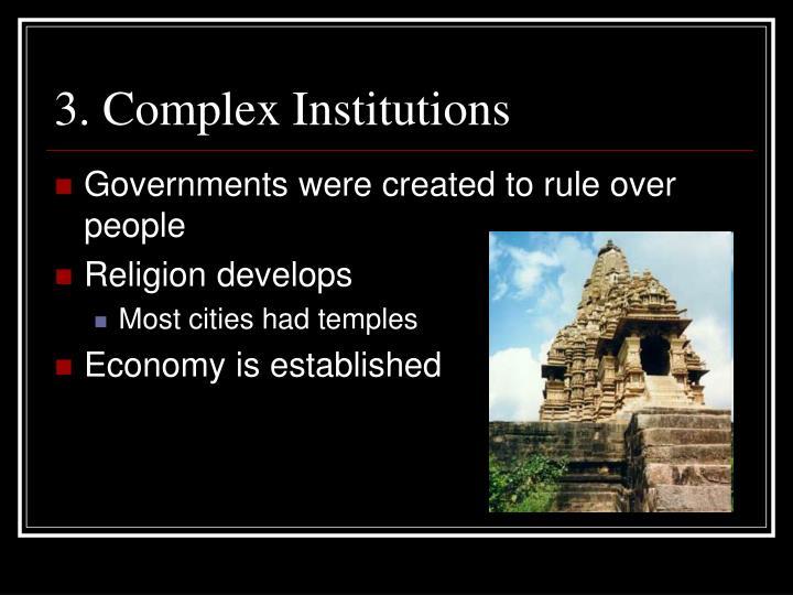 3. Complex Institutions