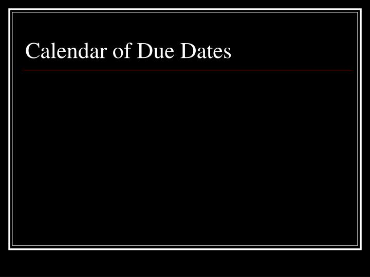 Calendar of Due Dates
