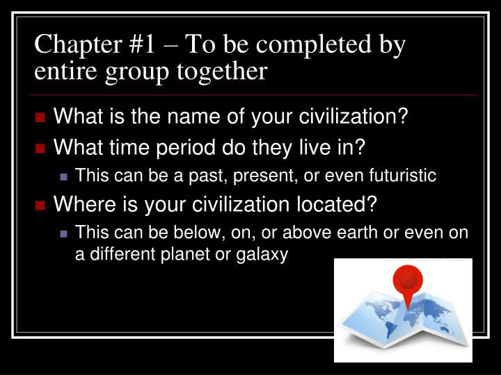 Chapter #1 – To be completed by entire group together