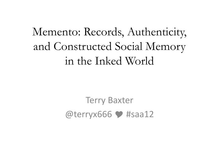 memento records authenticity and constructed social memory in the inked world n.