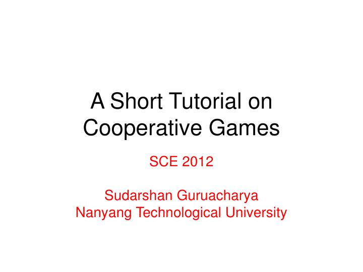 a short tutorial on cooperative games n.