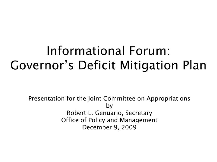 informational forum governor s deficit mitigation plan n.