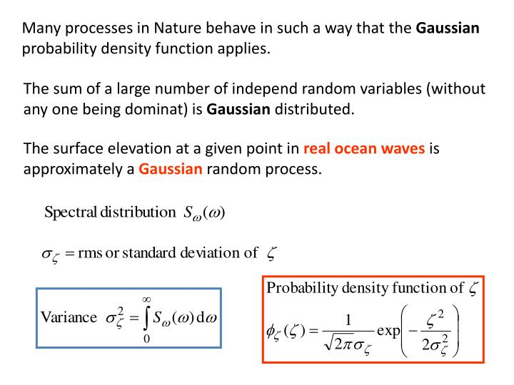 Many processes in Nature behave in such a way that the