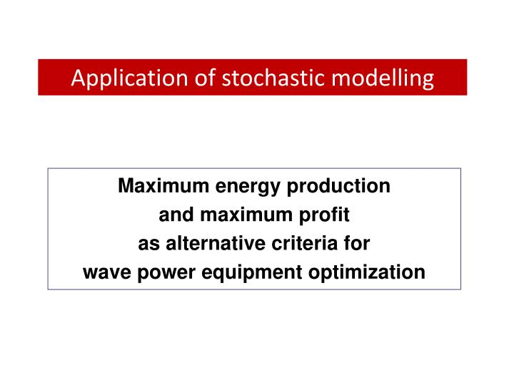 Application of stochastic modelling