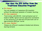 how does the epi differ from the traditional education program