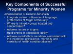 key components of successful programs for minority women