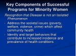 key components of successful programs for minority women1