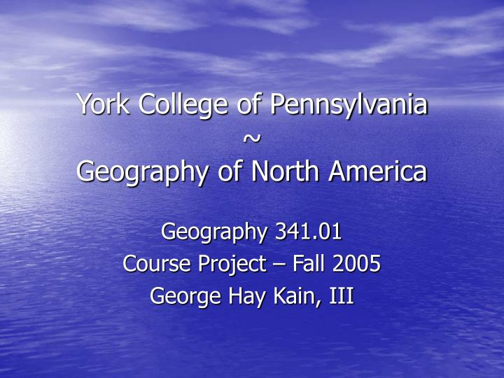 york college of pennsylvania geography of north america n.