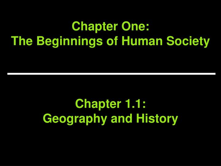 Chapter one the beginnings of human society