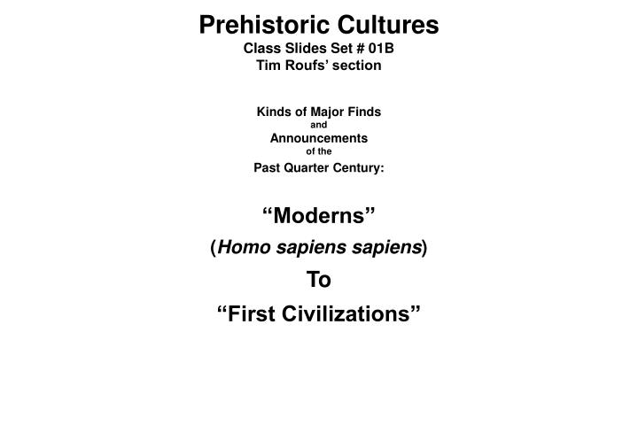 prehistoric cultures class slides set 01b tim roufs section n.