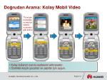 d o rudan arama kolay mobil video