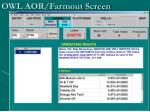 owl aor farmout screen