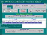 the owl area block production screen