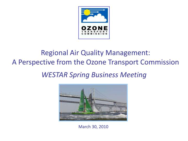 regional air quality management a perspective from the ozone transport commission n.
