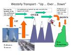 westerly transport up over down