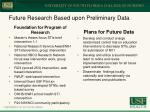 future research based upon preliminary data