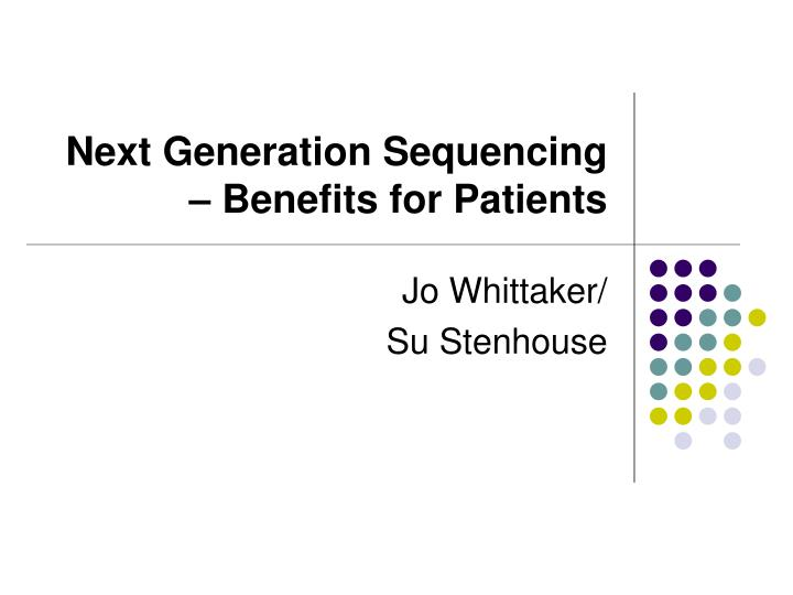 next generation sequencing benefits for patients n.