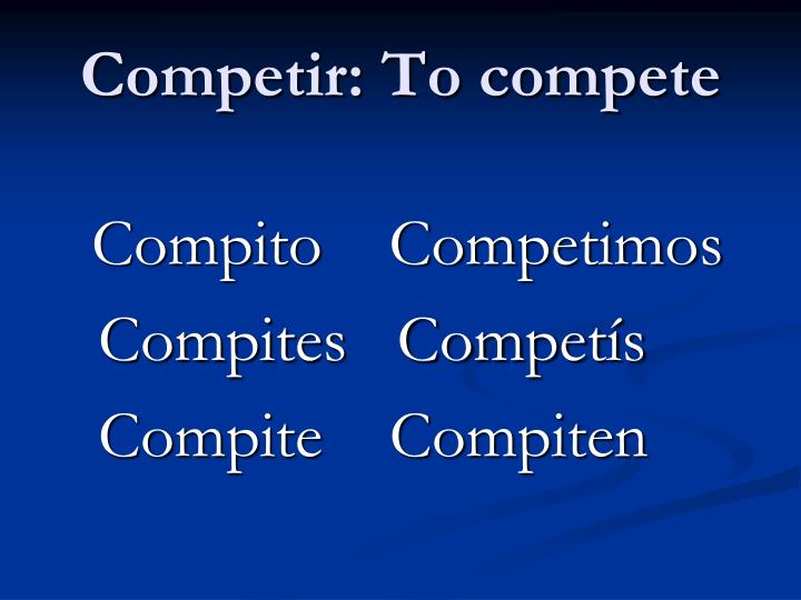 Competir: To compete