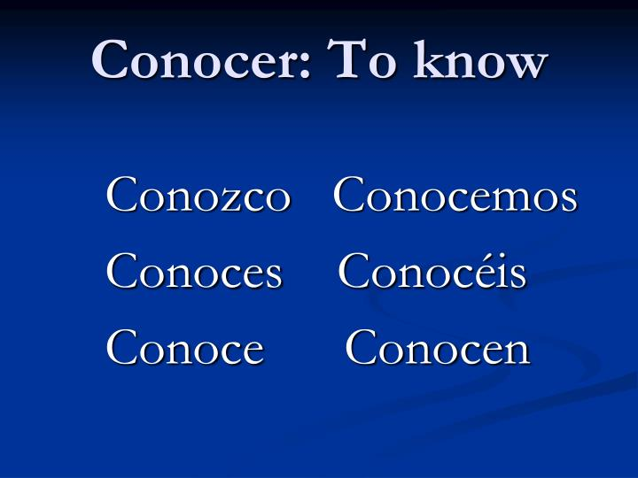 Conocer: To know