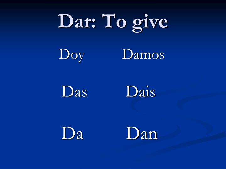 Dar: To give