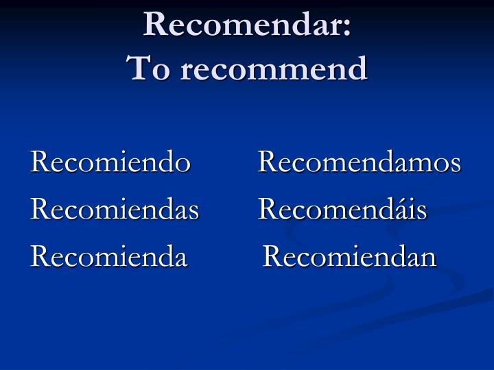 Recomendar: