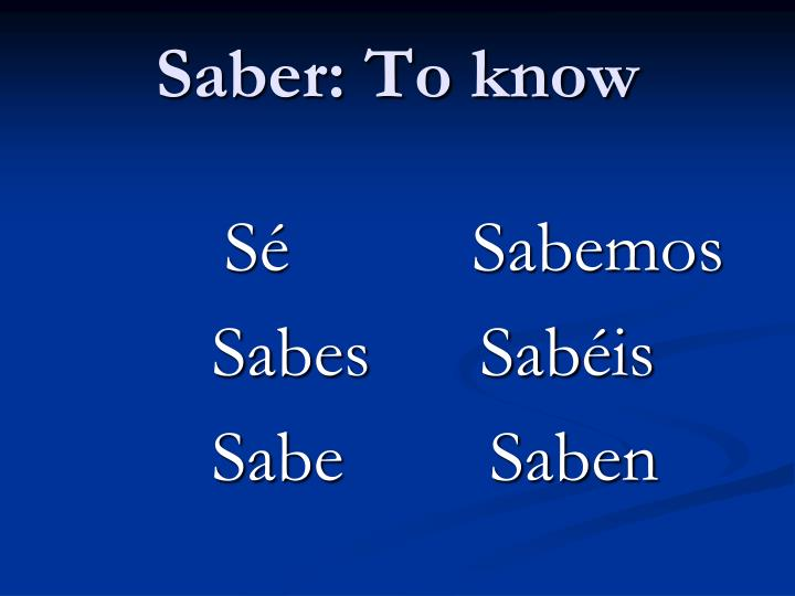 Saber: To know