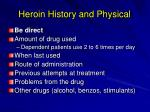 heroin history and physical