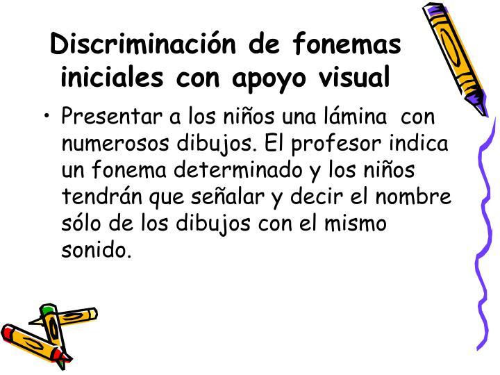 Discriminación de fonemas iniciales con apoyo visual