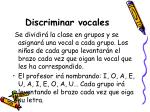 discriminar vocales
