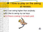 i love to play on the swing at recess1