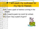 i will pack my suitcase for my trip to hawaii