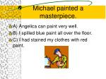 michael painted a masterpiece