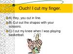 ouch i cut my finger