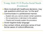 young adult 19 35 psycho social needs continued