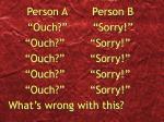 person a person b ouch sorry ouch sorry ouch sorry ouch sorry ouch sorry what s wrong with this