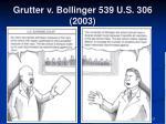 grutter v bollinger 539 u s 306 20031
