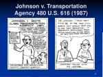 johnson v transportation agency 480 u s 616 1987