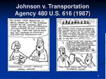 johnson v transportation agency 480 u s 616 19871