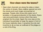 how clean were the towns