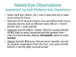 naked eye observations explained by both ptolemy and copernicus