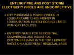 entergy pre and post storm electricity prices are uncompetitive