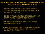 entergy use of inefficient gas generation exacerbates high gas costs