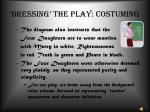 dressing the play costuming1