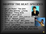 droppin the beat specifics