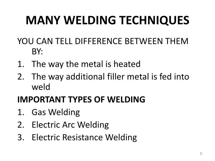 MANY WELDING TECHNIQUES