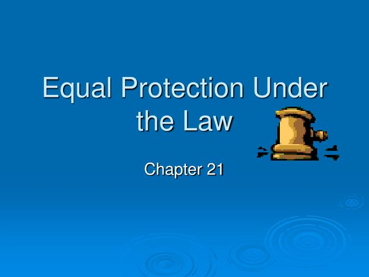 equal protection under the law n.