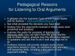 pedagogical reasons for listening to oral arguments