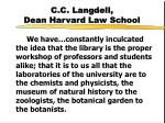 c c langdell dean harvard law school
