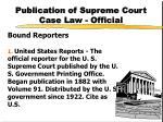 publication of supreme court case law official