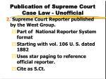 publication of supreme court case law unofficial